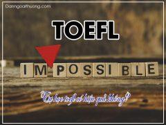 Tự học TOEFL có hiệu quả không?