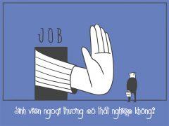 Sinh viên ngoại thương có thất nghiệp không?